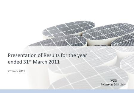 Presentation of Results for the year ended 31 st March 2011 2 nd June 2011.