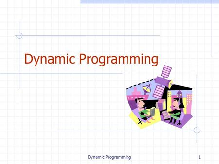 Dynamic Programming1. 2 Outline and Reading Matrix Chain-Product (§5.3.1) The General Technique (§5.3.2) 0-1 Knapsack Problem (§5.3.3)