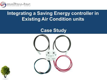 Integrating a Saving Energy controller in Existing Air Condition units Case Study.