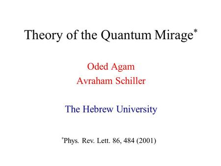 Theory of the Quantum Mirage*