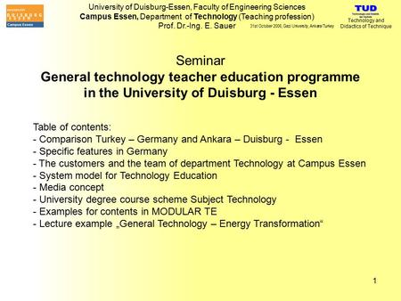 University of Duisburg-Essen, Faculty of Engineering Sciences Campus Essen, Department of Technology (Teaching profession) Prof. Dr.-Ing. E. Sauer Technology.