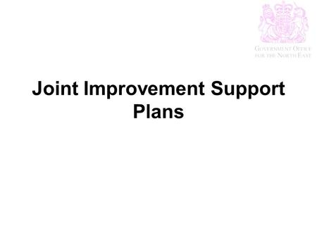 Joint Improvement Support Plans. Jan 09 Dec 08 Nov 08 Oct 08 Feb 09 Apr 08 Mar 09 Sept 08 May 08 June 08 July 08 Aug 08 Changes to LAA targets finalised.