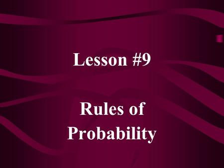 Lesson #9 Rules of Probability. Venn Diagram S A.