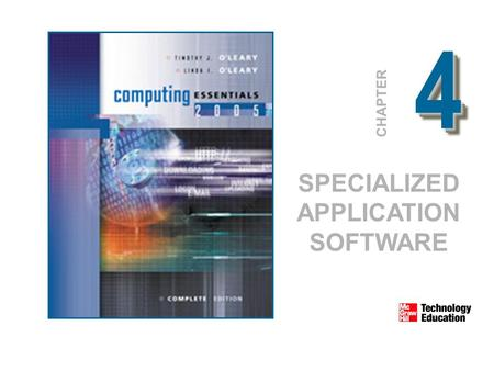 44 CHAPTER SPECIALIZED APPLICATION SOFTWARE. © 2005 The McGraw-Hill Companies, Inc. All Rights Reserved. 4-2 Competencies Describe graphics software Discuss.
