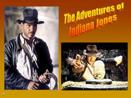 RAIDERS OF THE LOST ARK Takes place in 1936 German Nazis steal the Ark of the Covenant Indy spends the rest of the film trying to get it back ultimately.