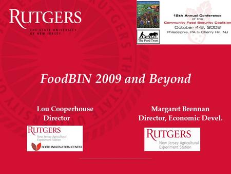 FoodBIN 2009 and Beyond Lou Cooperhouse Margaret Brennan Director Director, Economic Devel.