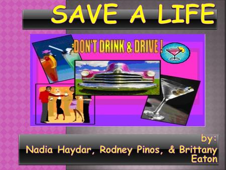 Helping the community is something that everyone should consider, because the more people who become aware of how drinking and driving affects our citizens,