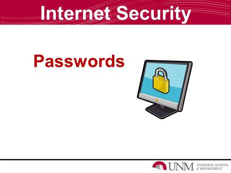 Internet Security Passwords What Are Passwords? September 2008: Hacker steals password, breaks into Vice-Presidential candidate Sarah Palin's email account.