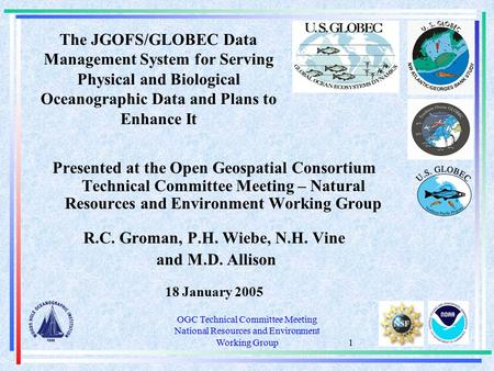 OGC Technical Committee Meeting National Resources and Environment Working Group 1 The JGOFS/GLOBEC Data Management System for Serving Physical and Biological.