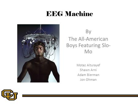 EEG Machine By The All-American Boys Featuring Slo- Mo Motaz Alturayef Shawn Arni Adam Bierman Jon Ohman.