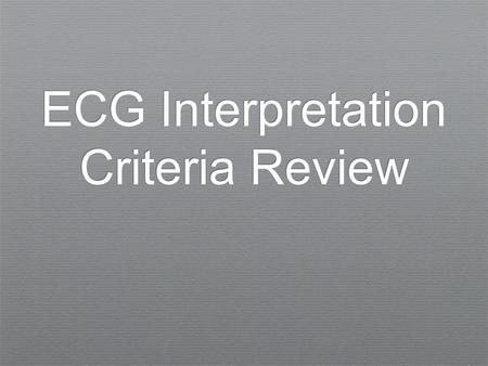 ECG Interpretation Criteria Review