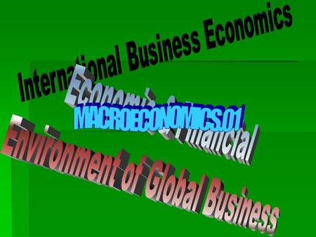 MACROECONOMICS.01 Economic & Financial Environment of Global Business