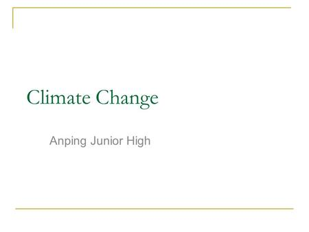 Climate Change Anping Junior High.