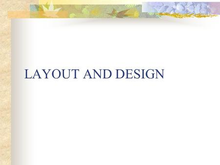 LAYOUT AND DESIGN.