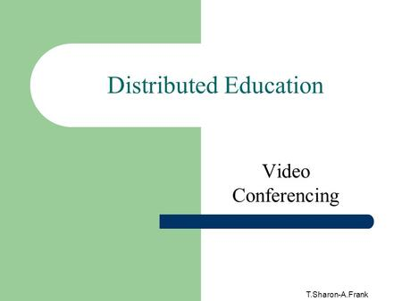 T.Sharon-A.Frank Distributed Education Video Conferencing.