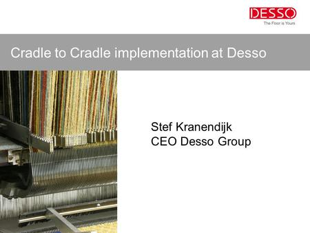 Cradle to Cradle implementation at Desso