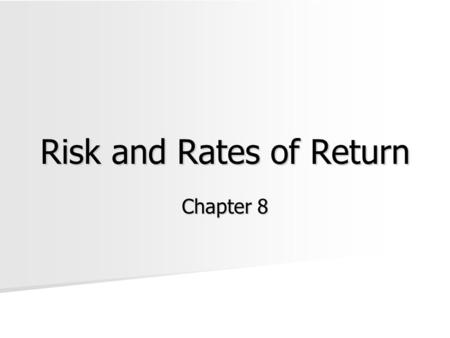 Risk and Rates of Return Chapter 8. Historical Risk and Return Info. Based on annual returns from 1926-2004 Based on annual returns from 1926-2004 Avg.