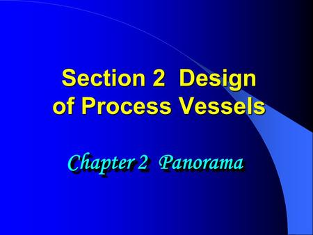 Section 2 Design of Process Vessels