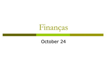 Finanças October 24. Topics covered  Decision trees  Sensitivity analysis  Breakeven analysis.