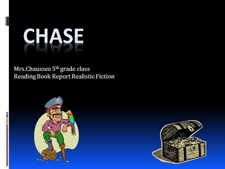 Mrs.Chaussee 5 th grade class Reading Book Report Realistic Fiction.