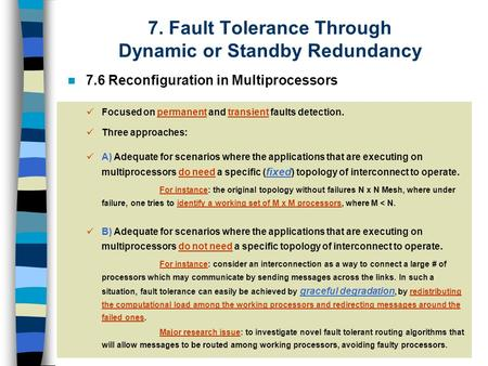 7. Fault Tolerance Through Dynamic or Standby Redundancy 7.6 Reconfiguration in Multiprocessors Focused on permanent and transient faults detection. Three.