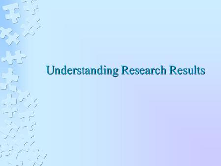 Understanding Research Results. Effect Size Effect Size – strength of relationship & magnitude of effect Effect size r = √ (t2/(t2+df))