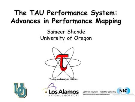 The TAU Performance System: Advances in Performance Mapping Sameer Shende University of Oregon.