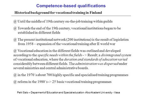 Competence-based qualifications Historical background for vocational training in Until the middle of 19th century on-the-job training within.