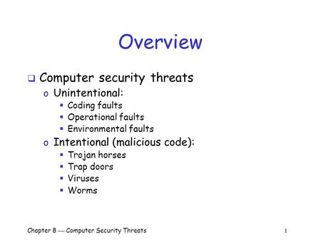Overview Computer security threats Unintentional: