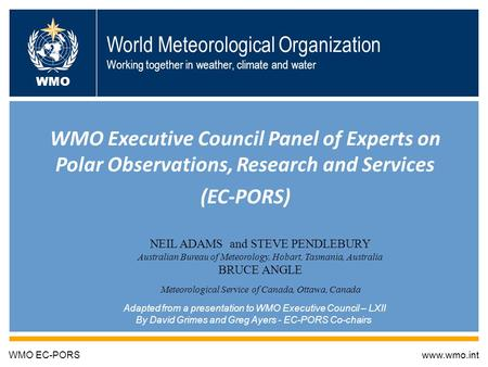 World Meteorological Organization Working together in weather, climate and water WMO Executive Council Panel of Experts on Polar Observations, Research.
