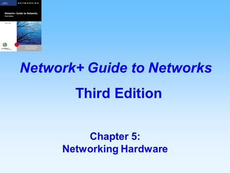 Chapter 5: Networking Hardware