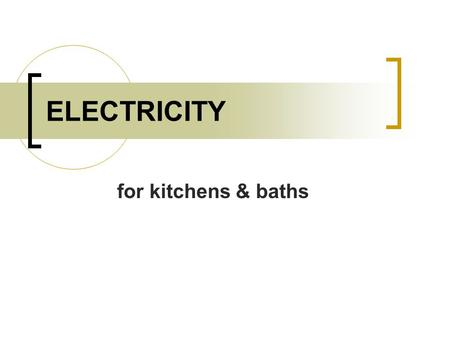 ELECTRICITY for kitchens & baths. Electricity Amber.