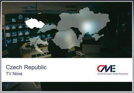 Czech Republic TV Nova. 2 Czech Republic  New foreign investments will bring additional ad spending:  Car manufacturers  Mobile operators – Telefonica,