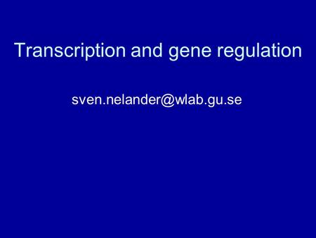 Transcription and gene regulation