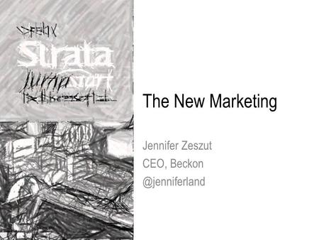 The New Marketing Jennifer Zeszut CEO,