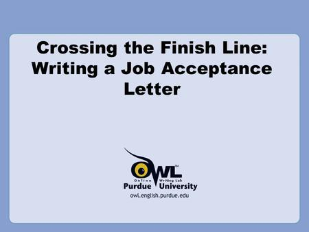 Crossing the Finish Line: Writing a Job Acceptance Letter.