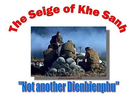 The End of the Line: The Siege of Khe Sanh.