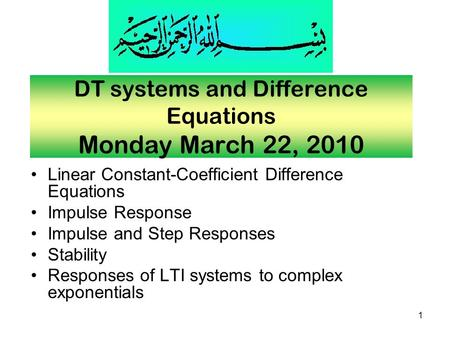 DT systems and Difference Equations Monday March 22, 2010