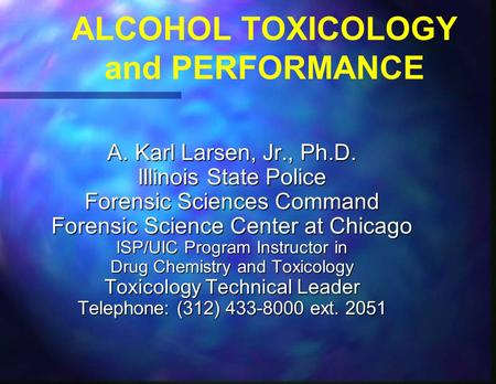ALCOHOL TOXICOLOGY and PERFORMANCE