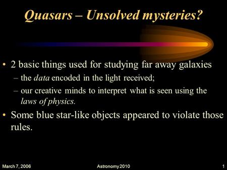 Quasars – Unsolved mysteries?