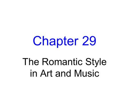 The Romantic Style in Art and Music