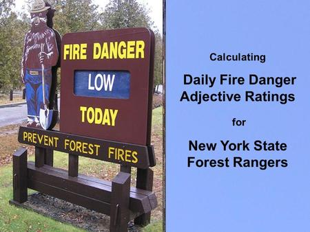 Calculating Daily Fire Danger Adjective Ratings for New York State Forest Rangers.
