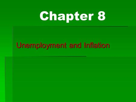 Chapter 8 Unemployment and Inflation. Business Cycles  Business Cycle: the pattern of real GDP rising and falling.  Recession (Contraction): two or.