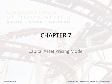 7-1 McGraw-Hill/Irwin Copyright © 2008 The McGraw-Hill Companies, Inc., All Rights Reserved. CHAPTER 7 Capital Asset Pricing Model.