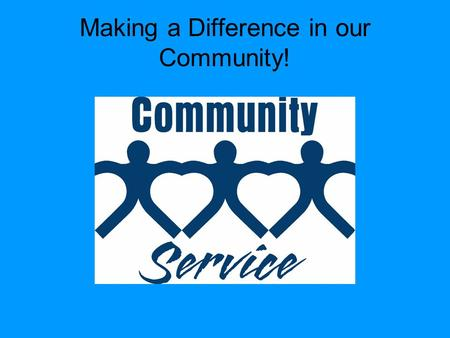 Making a Difference in our Community!. Goodwill At Goodwill, I helped hang up donated clothes. I also sorted clothing by size and type. My friend, Addy,