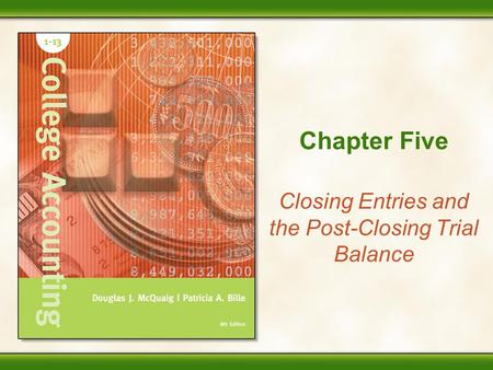 Chapter Five Closing Entries and the Post-Closing Trial Balance.