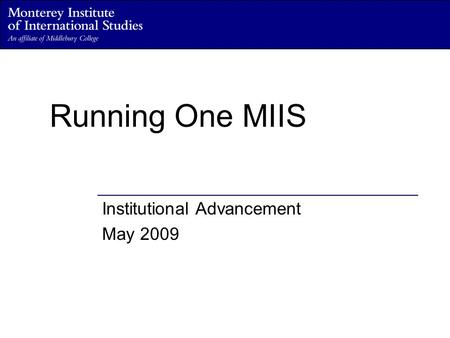 Running One MIIS Institutional Advancement May 2009.
