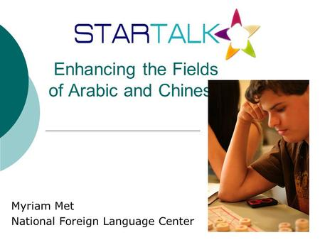 Myriam Met National Foreign Language Center Enhancing the Fields of Arabic and Chinese.