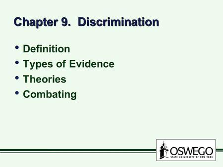 Chapter 9. Discrimination Definition Types of Evidence Theories Combating Definition Types of Evidence Theories Combating.