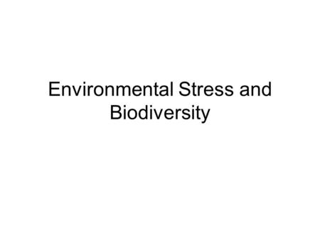 Environmental Stress and Biodiversity. Diversity Indices Diversity is composed of / \ richness eveness (# of taxa) (distrib. of indiv. among taxa)
